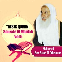 Tafsir Quran - Sourate Al Maidah Vol 5 — Muhamad Ben Salah Al Otheimine
