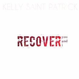 Recover (You and I) — Kelly Saint Patrick
