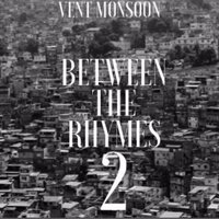 Between the Ryhmes, Vol. 2 — Vent Monsoon