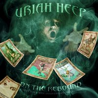 On the Rebound: 40th Anniversary Anthology — Uriah Heep
