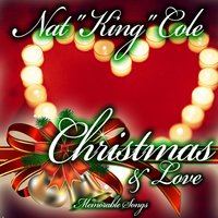 Christmas & Love — Nat King Cole