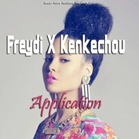 Application — Freydi, Kenkechou