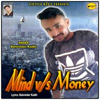 Mind vs. Money — Balwinder Kadhi