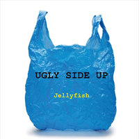 Jellyfish — Ugly Side Up