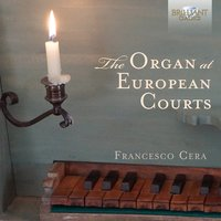 The Organ at European Courts — Francesco Cera