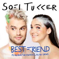 Best Friend — Sofi Tukker, NERVO, The Knocks, Alisa Ueno