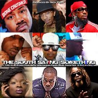 The South Saying Something — Pastor Troy, Bone Crusher, T-Mo, Wicked, Kaine, Phillippia Williams