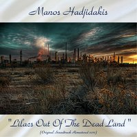 """Lilacs out of the Dead Land "" Original Soundtrack — Manos Hadjidakis"