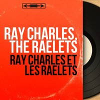 Ray Charles et les Raelets — Ray Charles, The Raelets, Ray Charles, The Raelets