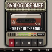 The End of the Song — Analog Dreamer