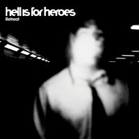 Retreat — Hell Is For Heroes
