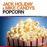 Popcorn — Jack Holiday & Mike Candys