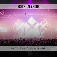 Essential Andre — DJ Vale 65, Carl One