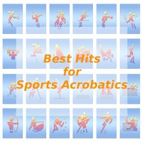 Best Hits for Sports Acrobatics — Tune Robbers