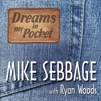 Dreams in My Pocket — Mike Sebbage, Ryan Woods