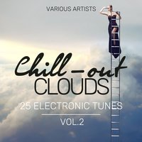 Chill-Out Clouds (25 Electronic Tunes), Vol. 2 — сборник