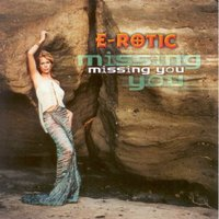 Missing You — E-Rotic