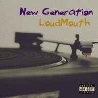 New Generation — Loudmouth