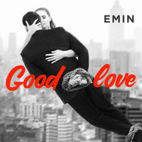 Good Love — Emin