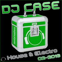 DJ Case House & Electro: 02-2013 — сборник
