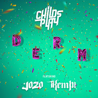 DERM — ChildsPlay, Kempi, Jozo