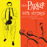 Charlie Parker With Strings — Charlie Parker