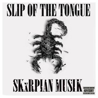 SKxRPIAN Musik — Slip Of The Tongue