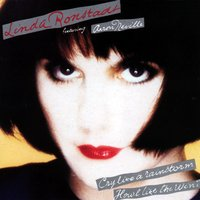 Cry Like A Rainstorm - HowI Like The Wind — Linda Ronstadt feat. Aaron Neville