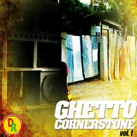 Ghetto Cornerstone, Vol. 1 — сборник
