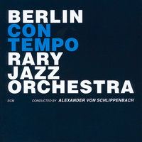 Berlin Contemporary Jazz Orchestra — Alexander von Schlippenbach, Berlin Contemporary Jazz Orchestra