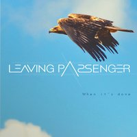 When It's Done — Leaving Passenger