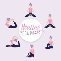 Healing Yoga Poses: 15 Tracks to 15 Healing Yoga Positions That'll