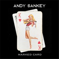 Marked Card — Andy Sankey