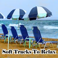 Soft Tracks To Relax — Relajación, Sleepy Sounds, Trouble Sleeping Music Universe