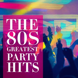 The 80's Greatest Party Hits — 80s Pop Stars, Hits Etc., 80s Pop Stars, Top 40, Hits Etc.