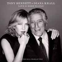 Nice Work If You Can Get It — Tony Bennett, Diana Krall