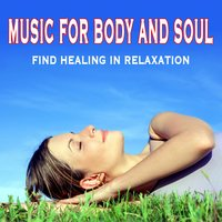 Music for Body and Soul - Find Healing in Relaxation — Jean-Paul Genré