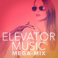 Elevator Music Mega-Mix — Café Chillout Music Club, Relaxing Instrumental Jazz Academy, Elevator Music, Людвиг ван Бетховен