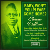 Baby, Won't You Please Come Home? — Clarence Williams