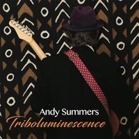 Triboluminescence — Andy Summers
