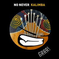 Kalimba — No Never