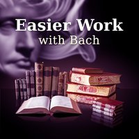 Easier Work with Bach – Songs for Study, Music Helps Pass Heavy Exam — Studying Music, Иоганн Себастьян Бах
