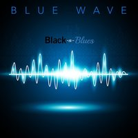 Black-n-Blues — Blue Wave