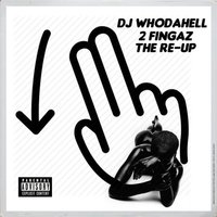 2 Fingaz the Re-Up — DJ WhoDaHell
