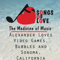 Alexander Loves Video Games, Bubbles and Sonoma, California — T. Jones