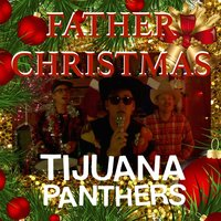 Father Christmas — Tijuana Panthers