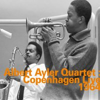 Copenhagen Live 1964 — Don Cherry, Gary Peacock, Albert Ayler, Sunny Murray, Albert Ayler Quartet