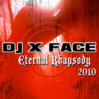 Eternal Rhapsody 2010 — DJ X Face