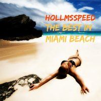 The Best In Miami Beach — Hollmsspeed