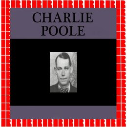 Charlie Poole — Charlie Poole, The North Carolina Ramblers